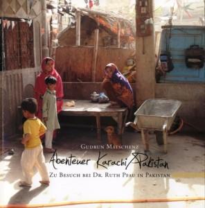 Abenteuer Karachi - Pakistan | Autor: Gudrun Matschenz